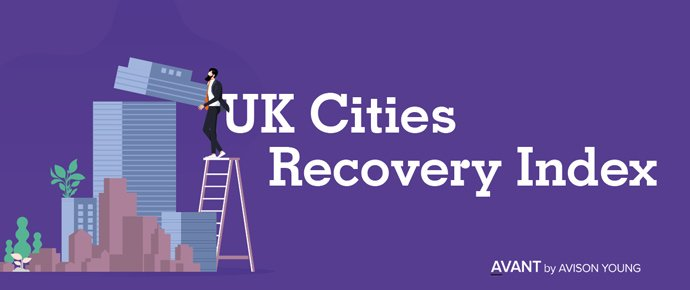 Avison Young's new UK Cities Recovery Index shows post-COVID-19 recovery is slowing
